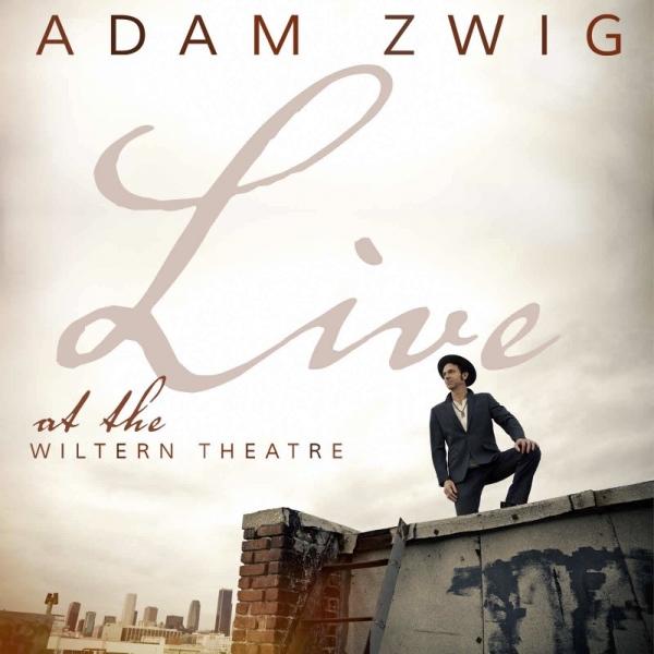 "Adam Zwig ""Live at the Wiltern Theatre"""
