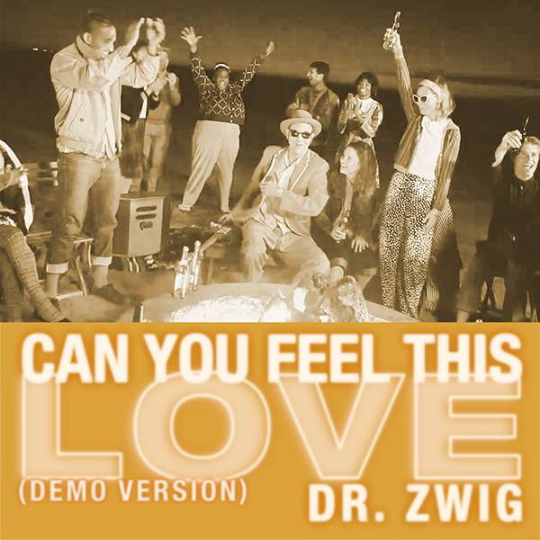 "Dr. Zwig ""Can You Feel This Love"" (Demo Version)"
