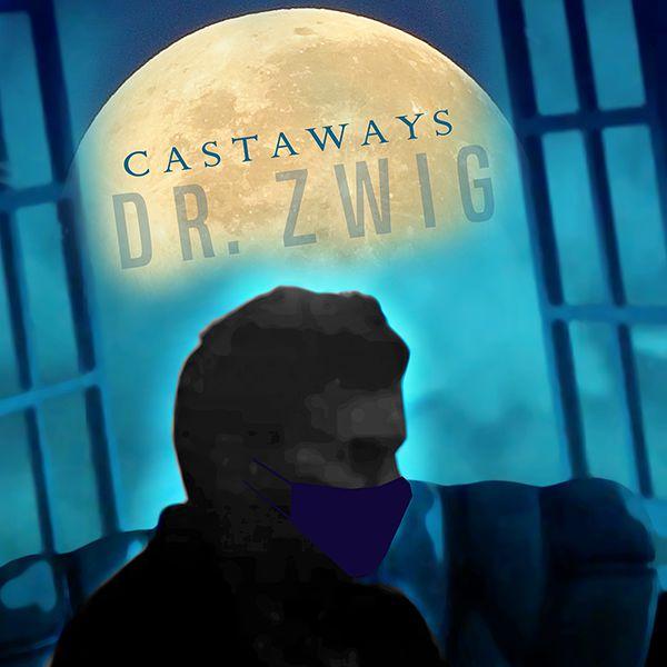 "Dr. Zwig ""Castaways"""