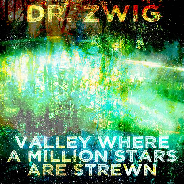 "Dr. Zwig ""Valley Where a Million Stars Are Strewn"""