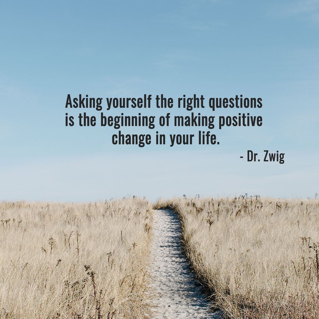 Asking yourself the right questions is the beginning of making positive change in your life