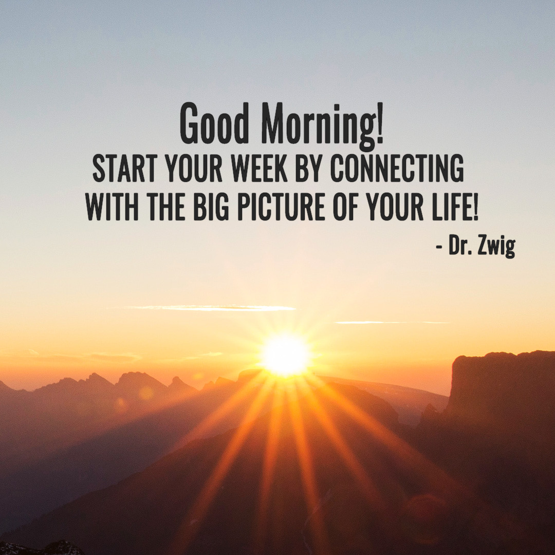 Start your week by connecting with the big picture of your life